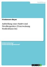 Cover Aufstellung eines Stativs und Nivelliergerätes (Unterweisung Straßenbauer/in)