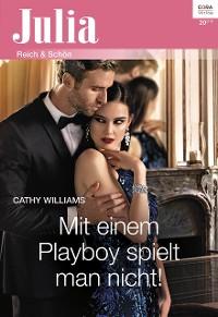 Cover Mit einem Playboy spielt man nicht!