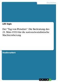 """Cover Der """"Tag von Potsdam"""". Die Bedeutung des 21. März 1933 für die nationalsozialistische Machteroberung"""