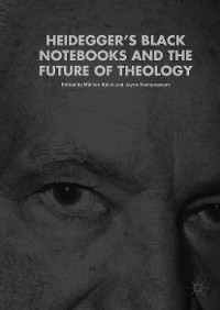Cover Heidegger's Black Notebooks and the Future of Theology