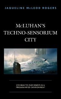 Cover McLuhan's Techno-Sensorium City