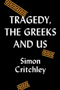 Cover Tragedy, the Greeks, and Us