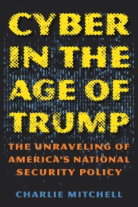 Cover Cyber in the Age of Trump