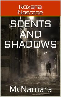 Cover Scents and Shadows (McNamara, #2)