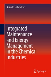 Cover Integrated Maintenance and Energy Management in the Chemical Industries
