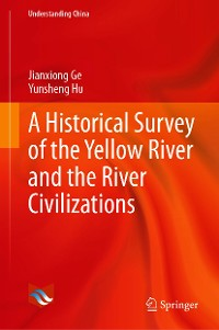 Cover A Historical Survey of the Yellow River and the River Civilizations