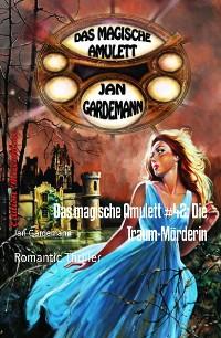Cover Das magische Amulett #42: Die Traum-Mörderin