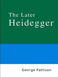 Cover Routledge Philosophy Guidebook to the Later Heidegger