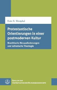 Cover Protestantische Orientierungen in einer postmodernen Kultur