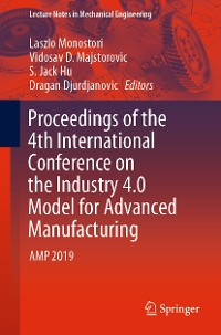 Cover Proceedings of the 4th International Conference on the Industry 4.0 Model for Advanced Manufacturing