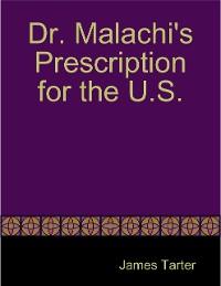 Cover Dr. Malachi's Prescription for the U.S.