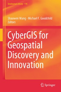 Cover CyberGIS for Geospatial Discovery and Innovation