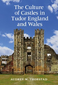 Cover The Culture of Castles in Tudor England and Wales