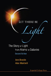 Cover Let There Be Light: The Story Of Light From Atoms To Galaxies (2nd Edition)