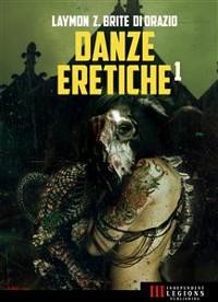 Cover Danze Eretiche - Volume 1
