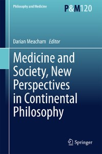 Cover Medicine and Society, New Perspectives in Continental Philosophy