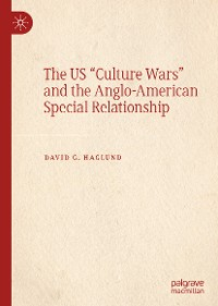 "Cover The US ""Culture Wars"" and the Anglo-American Special Relationship"