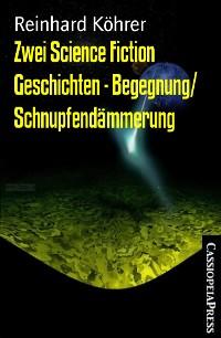 Cover Zwei Science Fiction Geschichten - Begegnung/ Schnupfendämmerung