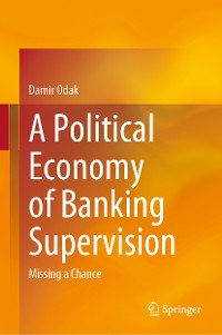 Cover A Political Economy of Banking Supervision