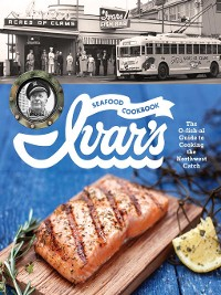 Cover Ivar's Seafood Cookbook