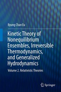 Cover Kinetic Theory of Nonequilibrium Ensembles, Irreversible Thermodynamics, and Generalized Hydrodynamics