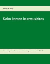 Cover Koko kansan kasvatuslaitos