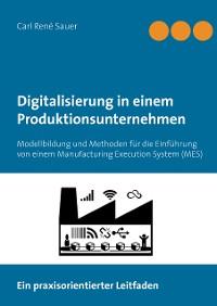 Cover Digitalisierung in einem Produktionsunternehmen