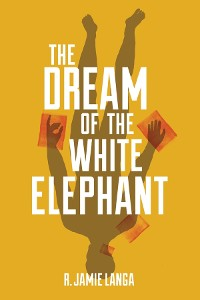 Cover The Dream of the White Elephant