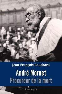 Cover André Mornet, procureur de la mort