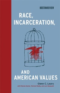 Cover Race, Incarceration, and American Values