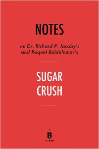 Cover Notes on Dr. Richard P. Jacoby's and Raquel Baldelomar's Sugar Crush
