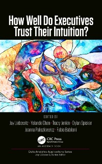 Cover How Well Do Executives Trust Their Intuition