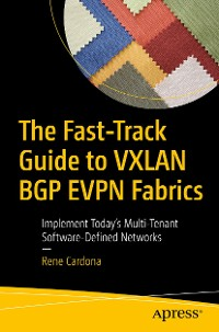 Cover The Fast-Track Guide to VXLAN BGP EVPN Fabrics