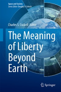 Cover The Meaning of Liberty Beyond Earth