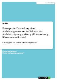 Cover Konzept zur Darstellung einer Ausbildungssituation im Rahmen der Ausbildereignungsprüfung (Unterweisung Bürokommunikation)