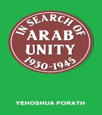 Cover In Search of Arab Unity 1930-1945