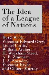 Cover Idea of a League of Nations (The original unabridged edition, Part 1 & 2)