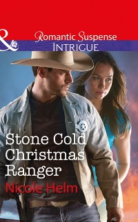 Cover Stone Cold Christmas Ranger (Mills & Boon Intrigue)