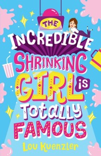 Cover Incredible Shrinking Girl is Totally Famous