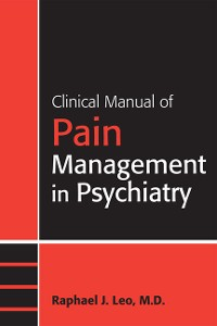 Cover Clinical Manual of Pain Management in Psychiatry