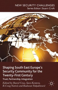 Cover Shaping South East Europe's Security Community for the Twenty-First Century