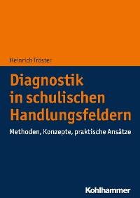 Cover Diagnostik in schulischen Handlungsfeldern
