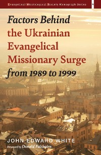 Cover Factors Behind the Ukrainian Evangelical Missionary Surge from 1989 to 1999