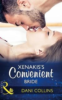 Cover Xenakis's Convenient Bride (Mills & Boon Modern) (The Secret Billionaires, Book 2)