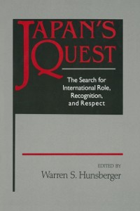 Cover Japan's Quest: The Search for International Recognition, Status and Role