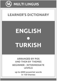 Cover English-Turkish Learner's Dictionary (Arranged by PoS and Then by Themes, Beginner - Intermediate Levels)
