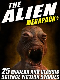 Cover Alien MEGAPACK(R): 25 Modern and Classic Science Fiction Stories