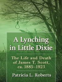 Cover A Lynching in Little Dixie