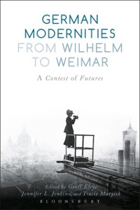 Cover German Modernities From Wilhelm to Weimar