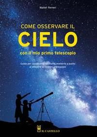Cover Come osservare il cielo con il mio primo telescopio